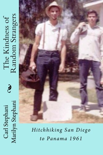 The Kindness Of Random Strangers: Hitchhiking San Diego to Panama 1961