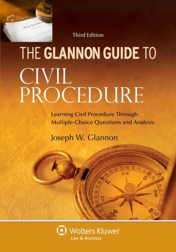 Glannon Guide To Civil Procedure: Learning Civil Procedure Through Multiple-Choice Questions and Analysis, Third Edition (Glannon Guides) cover