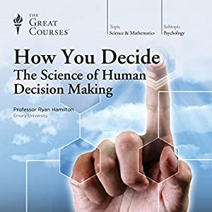 How You Decide: The Science of Human Decision Making Vortrag