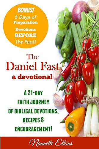 The Daniel Fast Devotional A 21 Day Journey of Faith [Elkins, Nannette] (Tapa Blanda)