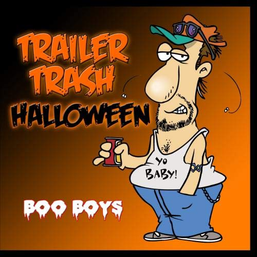 Trailer Trash Halloween -