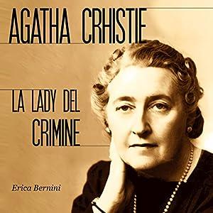 Agatha Christie: La lady del crimine Audiobook