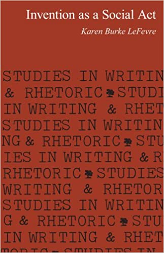Invention as a Social Act (Studies in Writing and Rhetoric)