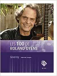Les 100 de Roland Dyens - Giverny Guitare: Amazon.es