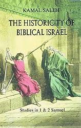 The historicity of biblical Israel: Studies in 1 & 2 Samuel