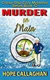 Murder on Main: A Cruise Ship Cozy Mystery (Cruise Ship Christian Cozy Mysteries Series) (Volume 12)