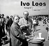 Ivo Loos: Photographer 1966-1975, Antonín Dufek, 8074371050