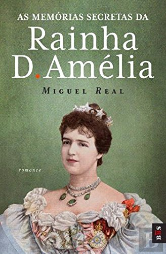 Read Online As Memórias Secretas da Rainha D. Amélia (Portuguese Edition) ebook