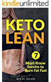 Keto Diet: 7 Must-Know Secrets to Burn Body Fat Faster & Easily Maintain a Lean Body with a Ketogenic Diet (keto diet, ketogenic diet for weight loss, low carb diet)