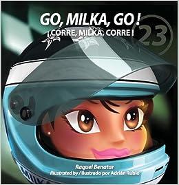Go, Milka, Go!/Corre, Milka, corre!: The Life of Milka Duno / La Vida De Milka Duno