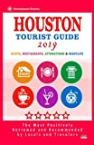 Houston Tourist Guide 2019: Most Recommended Shops, Restaurants, Entertainment and Nightlife for Travelers in Houston (City Tourist Guide 2019)