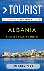 Greater Than a Tourist - Albania: 50 Travel Tips from a Local