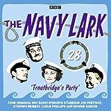 The Navy Lark Volume 28: Troutbridge's Party