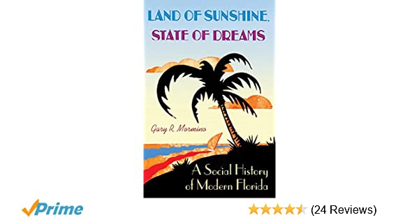 Land of Sunshine, State of Dreams: A Social History of Modern