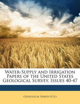 Water-Supply and Irrigation Papers of the United States Geological Survey, Issues 40-47(Paperback) - 2018 Edition pdf epub