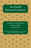 Image of The Essential Edward FitzGerald: The Rubaiyat of Omar Khayyam. Salaman and Absal. The Life of Jami. Complete with Edward FitzGerald's original ... footnotes. (Carrigboy Classics) (Volume 1)