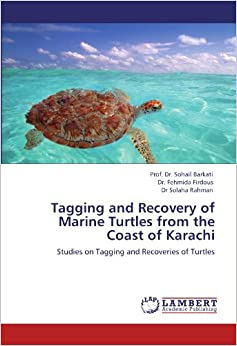 Book Tagging and Recovery of Marine Turtles from the Coast of Karachi: Studies on Tagging and Recoveries of Turtles