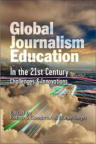 Global journalism education in the 21st century challenges global journalism education in the 21st century challenges innovations robyn s goodman elanie steyn 9781587903885 amazon books fandeluxe Images
