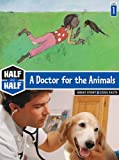 Half and Half-A Doctor for the Animals, Gerard Moncomble and Sidonie Van den Dries, 1601152035