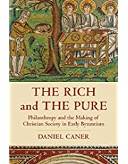 The Rich and the Pure, 62: Philanthropy and the Making of Christian Society in Early Byzantium