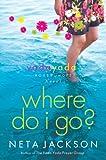 yada yada house of hope series - Where Do I Go?: A Yada Yada House of Hope Novel