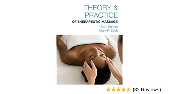 Theory practice of therapeutic massage 6th edition softcover theory practice of therapeutic massage 6th edition softcover mark f beck 9781285187587 amazon books fandeluxe Image collections