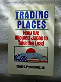 Trading Places, Clyde Prestowitz, 0465086802