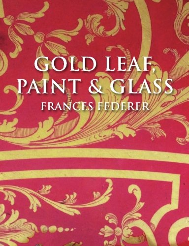 Gold Leaf, Paint & Glass -