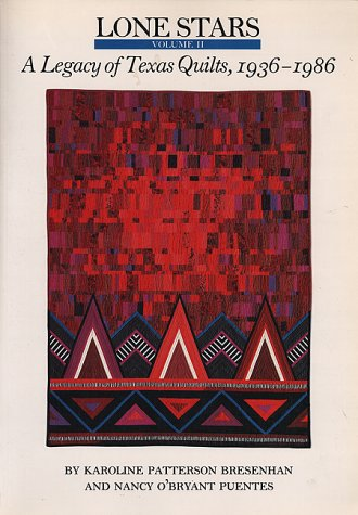 Lone Stars: A Legacy of Texas Quilts 1936-1986