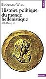 Histoire politique du monde hellénistique, 323-30 av. J.-C. par Will