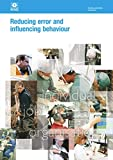 HSG48 Reducing Error And Influencing Behaviour: Examines human factors and how they can affect workplace health and safety. (HSG Health and Safety Gudiance)