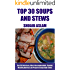 Top 30 Delicious, Most-Recommended, Popular, Healthy And Easy to Prepare Soups And Stews Recipes