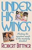 Under His Wings, Robert Bittner, 0891078053