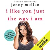 #8: I Like You Just the Way I Am: Stories About Me and Some Other People