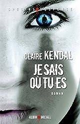 Je sais où tu es (Spécial suspense) (French Edition)