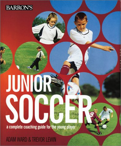 Download Junior Soccer: A Complete Coaching Guide for the Young Player pdf epub