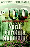 100 Practically Perfect Places in the North Carolina Mountains, Robert L. Williams, 1893330001