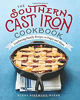 Book Cover: The Southern Cast Iron Cookbook: Comforting Family Recipes to Enjoy and Share