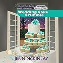 Wedding Cake Crumble Hörbuch von Jenn McKinlay Gesprochen von: Susan Boyce