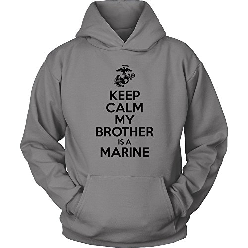 USMC Hoodie - Keep Calm My Brother is a Marine - Marine Corps USMC Sister Hoodie - US Army Brother Shirt - My Brother is a Marine (Grey, Medium)