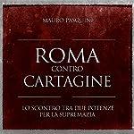 Roma contro Cartagine: Lo scontro tra due potenze per la supremazia | Mauro Pasquini
