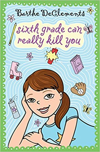 Sixth Grade Can Really Kill You Barthe Declements 9780142413807
