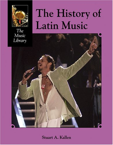 The History of Latin Music (Music Library (Lucent)) PDF