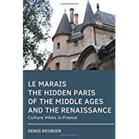 Le Marais. The hidden Paris of the Middle Ages and the Renaissance: Culture Hikes in France
