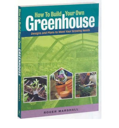 Download [How to Build Your Own Greenhouse] (By: Roger Marshall) [published: February, 2007] pdf epub