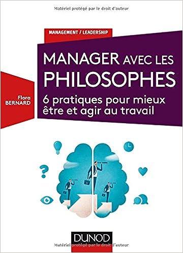 Télécharger en ligne Manager avec les philosophes - 6 pratiques pour mieux être et agir au travail pdf, epub ebook