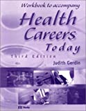 Workbook to Accompany Health Careers Today, Gerdin, Judith, 0323018688