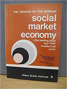 Origins of the German Social Market Economy: Leading Ideas and Their Intellectual Roots Paperback – Import, May 6, 1980