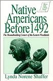 Native Americans Before 1492, Lynda Norene Shaffer, 1563240297