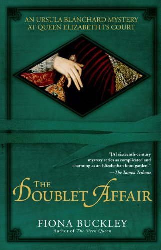 Queen Elizabeth Penny - The Doublet Affair: An Ursula Blanchard Mystery at Queen Elizabeth I's Court